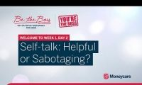 Be the Boss - Week 1, Day 2 - Self-talk: Helpful or sabotaging?