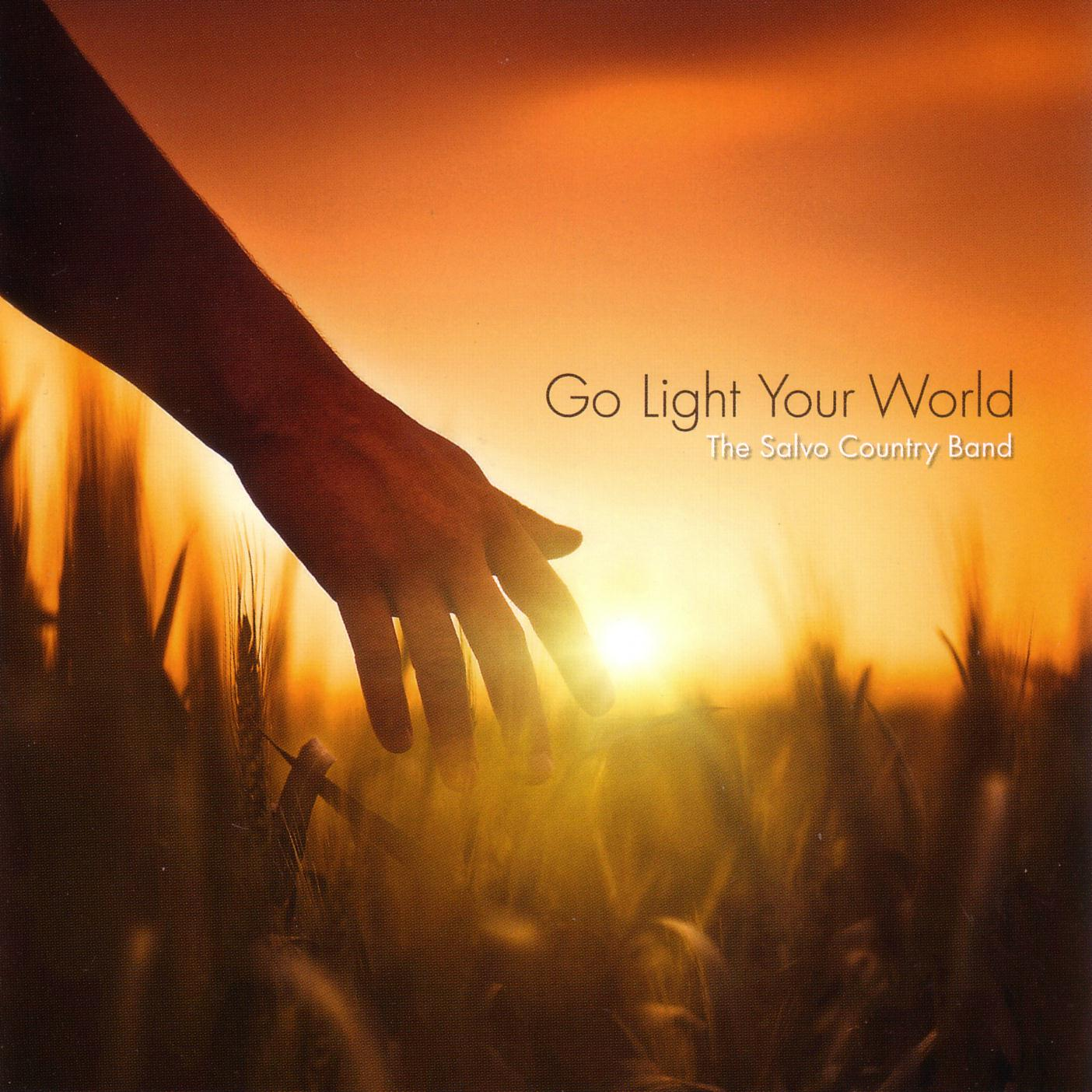 Go Light Your World (2011) | The Salvo Country Band